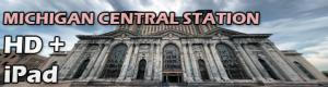 Michigan Central Station Virtual Tour (HD + iPad)